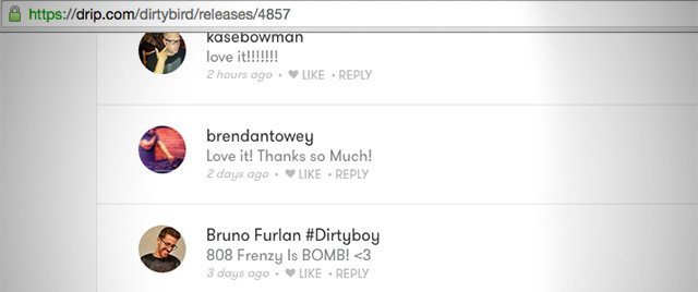 Fans commenting on a recent release on the Dirtybird Drip