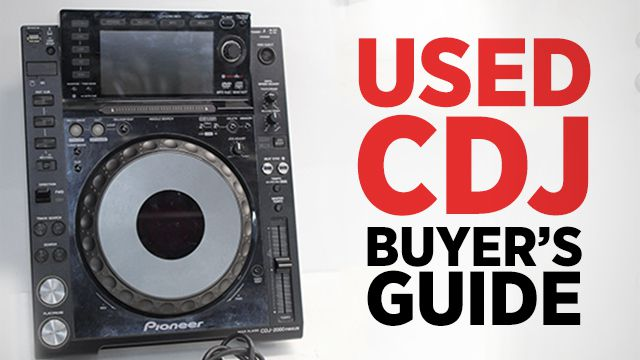 Guide To Buying Used CDJs
