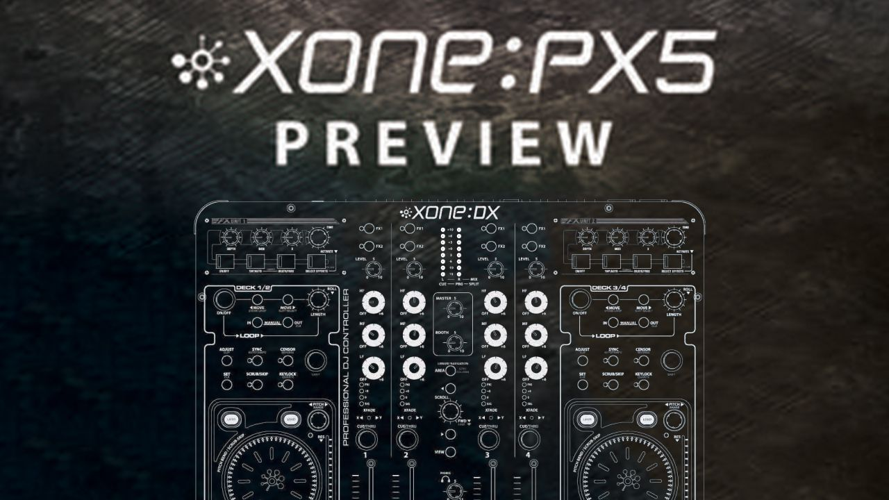 Xone:PX5 - Is Allen & Heath Teasing A DJ Mixer/Controller
