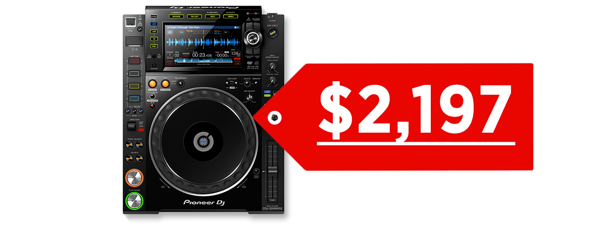 The CDJ-2000NXS2 is priced at a shocking $2,197