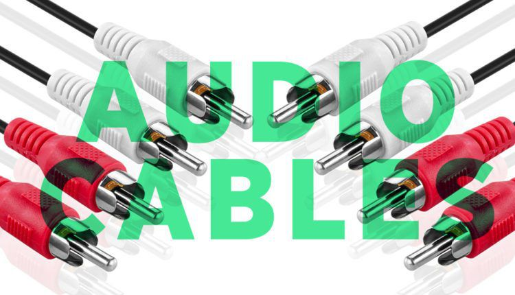 Beginner's guide to Audio Cables