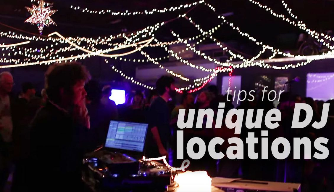 Tips for DJing in Unique Locations