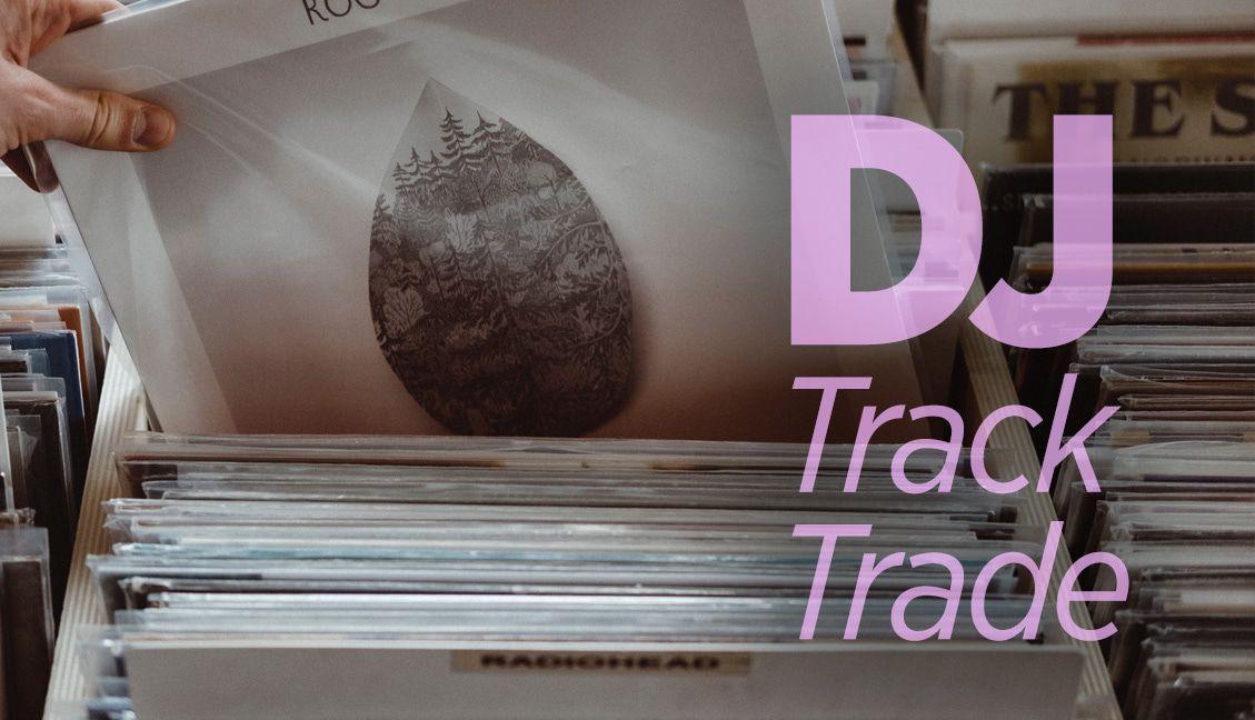 DJ Track Trade June 2017