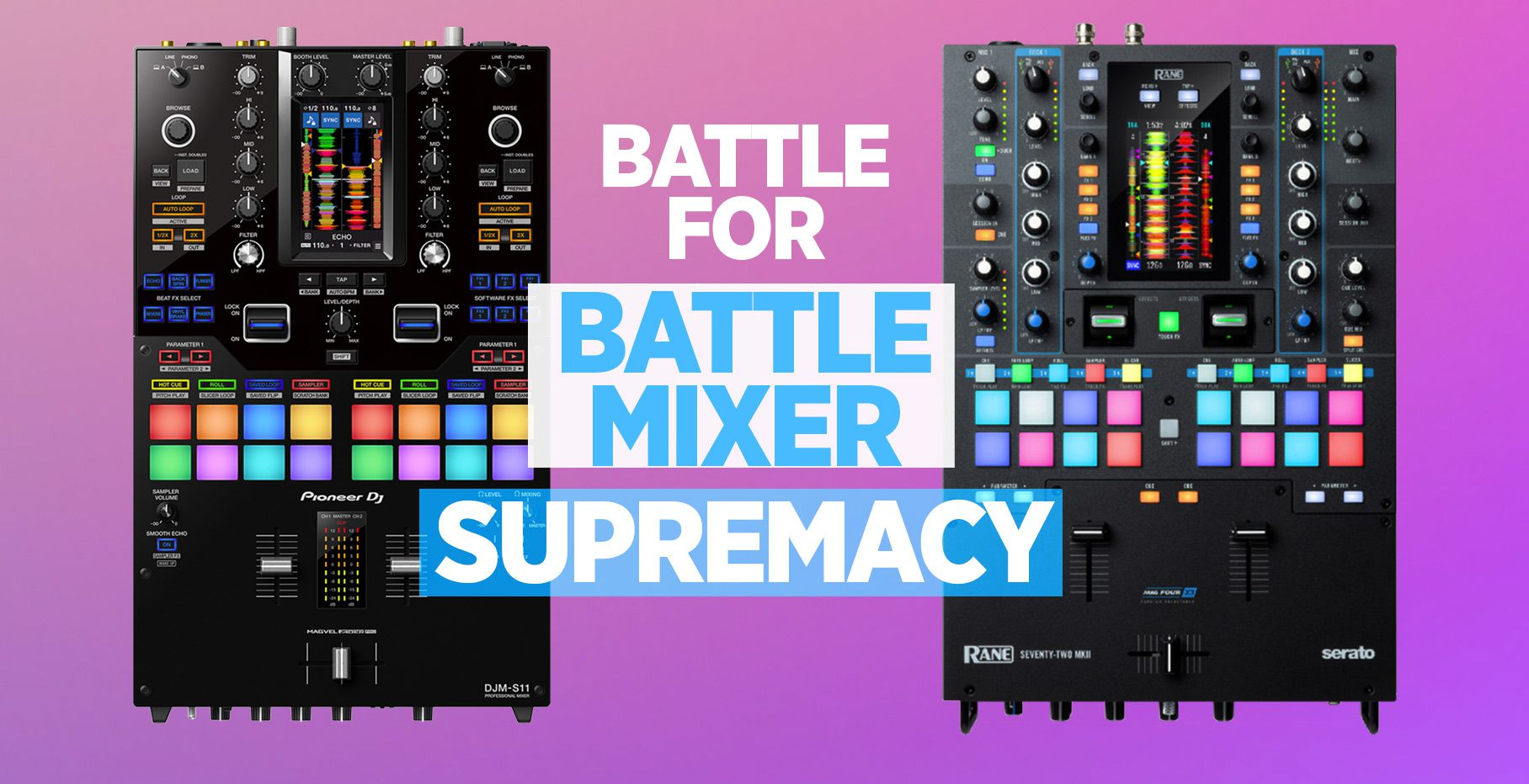 The DJM-S11 vs the Seventy-Two MK2: a review battle for 2-channel supremacy